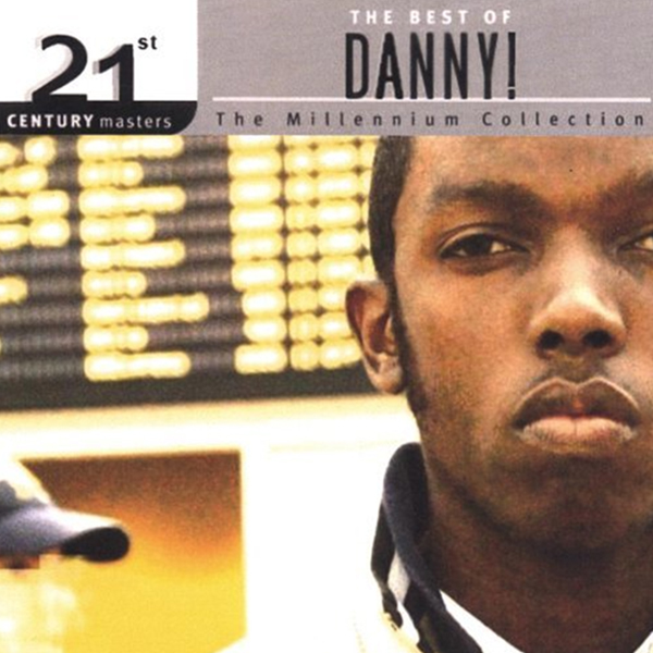 21st Century Masters – The Millennium Collection: The Best of Danny!